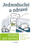Jednoduché a zdravé recepty pro seniory - Vladimíra Havlová, ...
