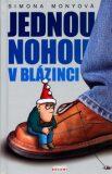 Jednou nohou v blázinci - Simona Monyová, Jiří Sláma