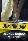 Jednou nohou v hrobě - Dominik Dán