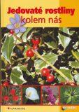 Jedovaté rostliny kolem nás - Jan Novák