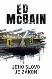 Jeho slovo je zákon - Ed McBain