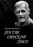 Jen tak obyčejný život - Zuzana Muchová