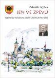 Jen ve zpěvu - Zdeněk Fryčák
