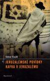 Jeruzalémské povídky. Kafka v Jeruzalému - Viktor Fischl
