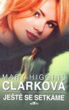 Ještě se setkáme - Mary Higgins Clarková