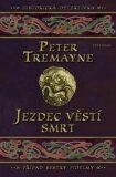 Jezdec věstí smrt - Peter Tremayne