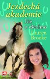 Jezdecká akademie Jde o všechno - Lauren Brooke