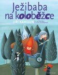 Ježibaba na koloběžce - Jiří Kahoun