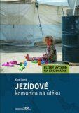 Jezídové - komunita naútěku - Karel Černý