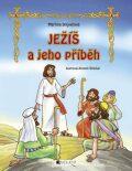 Ježiš a jeho príbeh - Antonín Šplíchal, ...