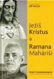 Ježíš Kristus a Ramana Maháriši - Jiří Vacek