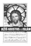 Ježíš Kristus & islám - Lukáš Lhoťan