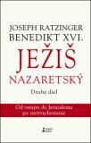 Ježiš Nazaretský Druhý diel - Benedikt XVI.