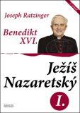 Ježíš Nazaretský I. - Benedikt XVI.