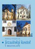 Jezuitský kostol v Bratislave - Andrej Filipek