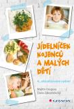 Jídelníček kojenců a malých dětí - Martin Gregora, ...