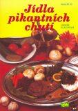 Jídla pikantní chutí - Libuše Vlachová