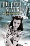 Jih proti Severu 1 - 3. vydání - Margaret Mitchellová