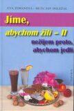 Jíme, abychom žili - II - Jan Doležal, Eva Zemanová