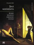 Jiná modernita - František Mikš