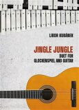 Jingle Jungle - Duet for Glockenspiel and Guitar - Libor Kubánek