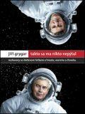 Jiří Grygar Takto sa ma nikto nepýtal - Štefan Hríb, Jiří Grygar