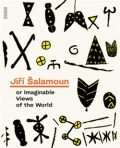 Jiří Šalamoun or Imaginable Views of the World - Jan Rous