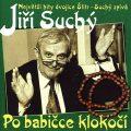 Jiří Suchý: Po babičce klokočí CD - Jiří Suchý