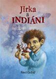 Jirka a indiáni - Pavel Čech
