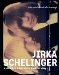 JIRKA SCHELINGER a všichni mí krásní kluci s dlouhými vlasy - ...