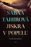 Jiskra v popelu - Sabaa Tahirová