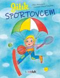 Jitík sportovcem - Jitka Molavcová, ...