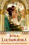 Jitka Lucemburská - Melita Denková