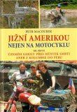 Jižní Amerikou nejen na motocyklu I. - Petr Macourek