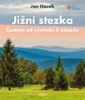 Jižní stezka Českem od východu k západu - Jan Hocek