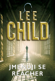 Jmenuji se Reacher - Lee Child