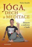 Jóga, dech a meditace - Václav Krejčík
