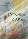 Johanka z Arku - Rudolf Steiner, Jan Dostál