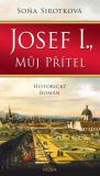 Josef I., můj přítel - Soňa Sirotková