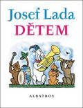 Josef Lada Dětem - Josef Lada,  Jaroslav Seifert, ...