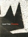 Josef Thér - Proměny - ...
