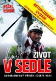 Josef Váňa: Život v sedle - aktualizované vydání 2013 - Pavel Kovář