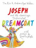Joseph and the Amazing Technicolor Dreamcoat: With pictures by Quentin Blake - Webber Andrew Lloyd, Rice Tim