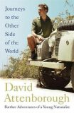Journeys to the Other Side of the World : further adventures of a young naturalist - Attenborough