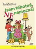 Jsem těhotná, NE nemocná - Renata Petříčková