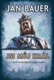 Jsi můj král - Jan Bauer