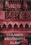 Judaismus Křesťanství Islám - Břetislav Horyna, ...