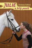 Julie a bílý poník - Christiane Gohlová