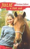 Julie a kůň snů - Christiane Gohlová