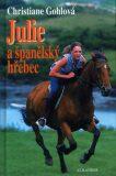 Julie a španělský hřebec - Christiane Gohlová, ...